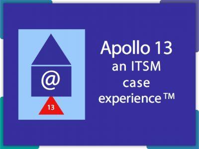 Apollo 13 – An ITSM case experience™