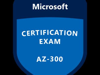 AZ-300: Microsoft Azure Solutions Architect